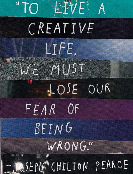 to-live-a-creative-life-we-must-lose-our-fear-of-being-wrong-joseph-chilton-pearce